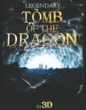 Legendary: Tomb of the Dragon 2013
