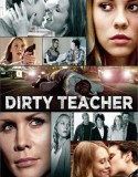 Dirty Teacher 2013