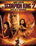 The Scorpion King 2: Rise of a Warrior 2008