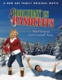Holiday in Handcuffs 2007