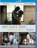My Last Day Without You 2011