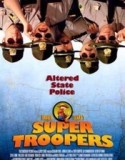 Broken Lizard's Super Troopers 2001