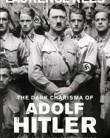 The Dark Charisma of Adolf Hitler 2012