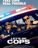 Let's Be Cops 2014