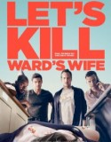 Let's Kill Ward's Wife 2014
