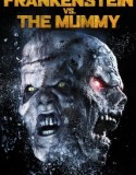 Frankenstein vs. The Mummy 2015