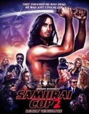 Samurai Cop 2: Deadly Vengeance 2015