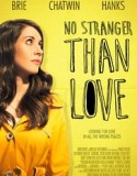 No Stranger Than Love 2015